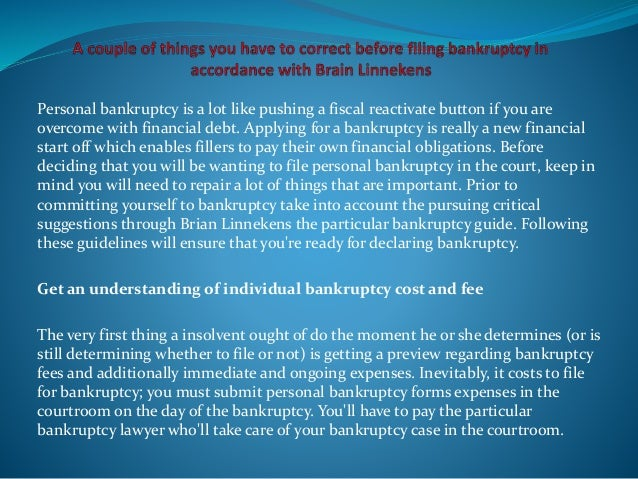 Personal bankruptcy is a lot like pushing a fiscal reactivate button if you are overcome with financial debt. Applying for...