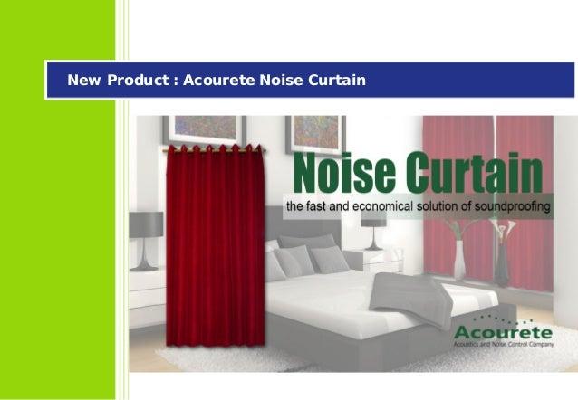 New Product : Acourete Noise Curtain