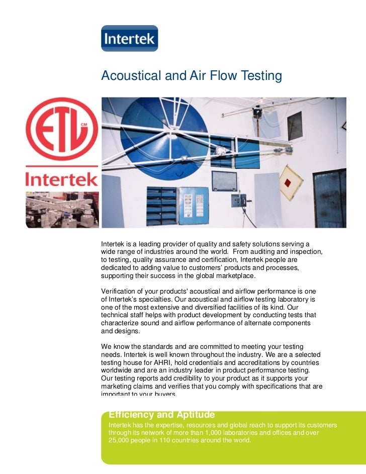 Acoustical and Air Flow TestingIntertek is a leading provider of quality and safety solutions serving awide range of indus...