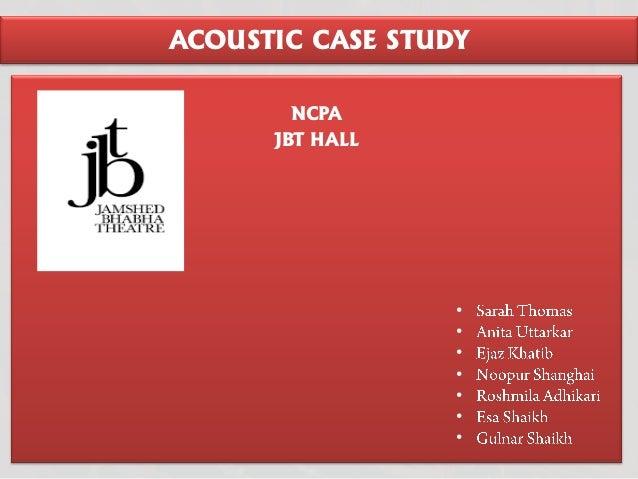 ACOUSTIC CASE STUDY NCPA JBT HALL • • • • • • •