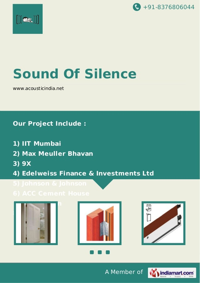 +91-8376806044  Sound Of Silence www.acousticindia.net  Our Project Include : 1) IIT Mumbai 2) Max Meuller Bhavan 3) 9X 4)...