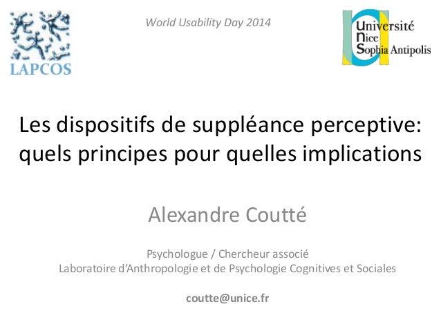 Les dispositifs de suppléance perceptive: quels principes pour quelles implications  Alexandre Coutté  Psychologue / Cherc...