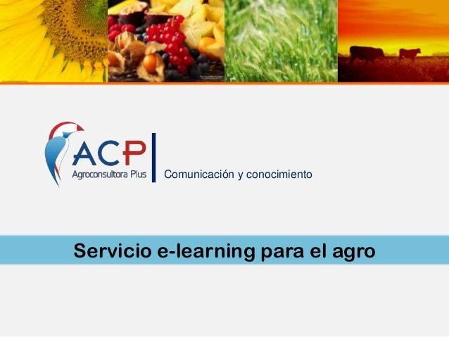 Comunicación y conocimiento  Servicio e-learning para el agro