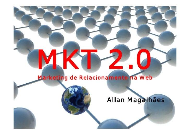 M KT2.0 M arketingdeRelacionamentonaW eb                         AllanM agalhães