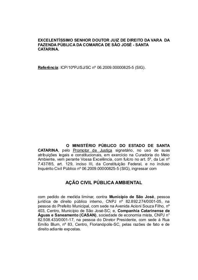 EXCELENTÍSSIMO SENHOR DOUTOR JUIZ DE DIREITO DA VARA DA FAZENDA PÚBLICA DA COMARCA DE SÃO JOSÉ - SANTA CATARINA. Referênci...