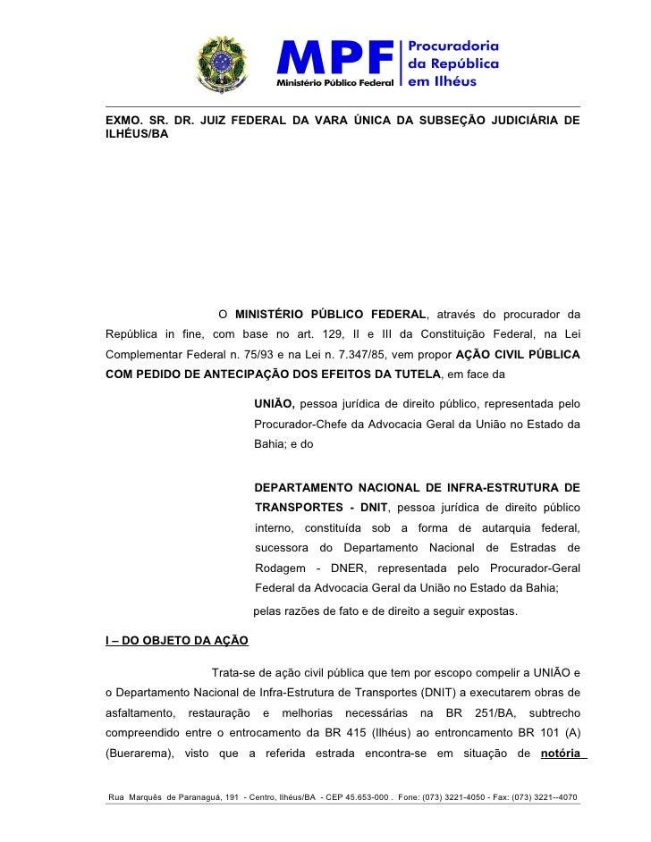 EXMO. SR. DR. JUIZ FEDERAL DA VARA ÚNICA DA SUBSEÇÃO JUDICIÁRIA DEILHÉUS/BA                          O MINISTÉRIO PÚBLICO ...