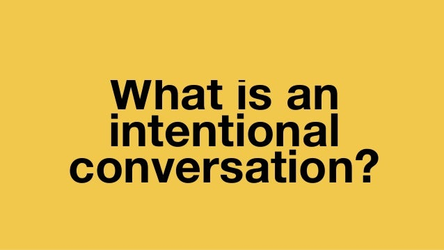 Implementing Intentional Conversations into Your Residence Life and Curriculum Work Slide 3