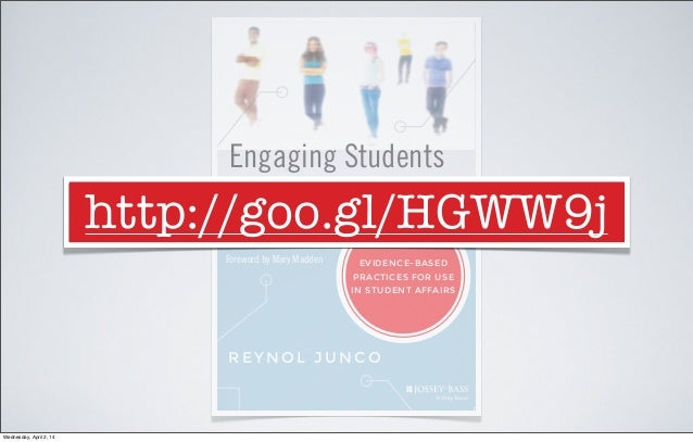 Engaging Students through Social Media Foreword by Mary Madden REYNOL JUNCO EVIDENCE-BASED PRACTICES FOR USE IN STUDENT AF...