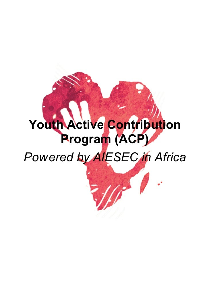 Youth Active Contribution      Program (ACP)Pow ered by AIESEC in Africa
