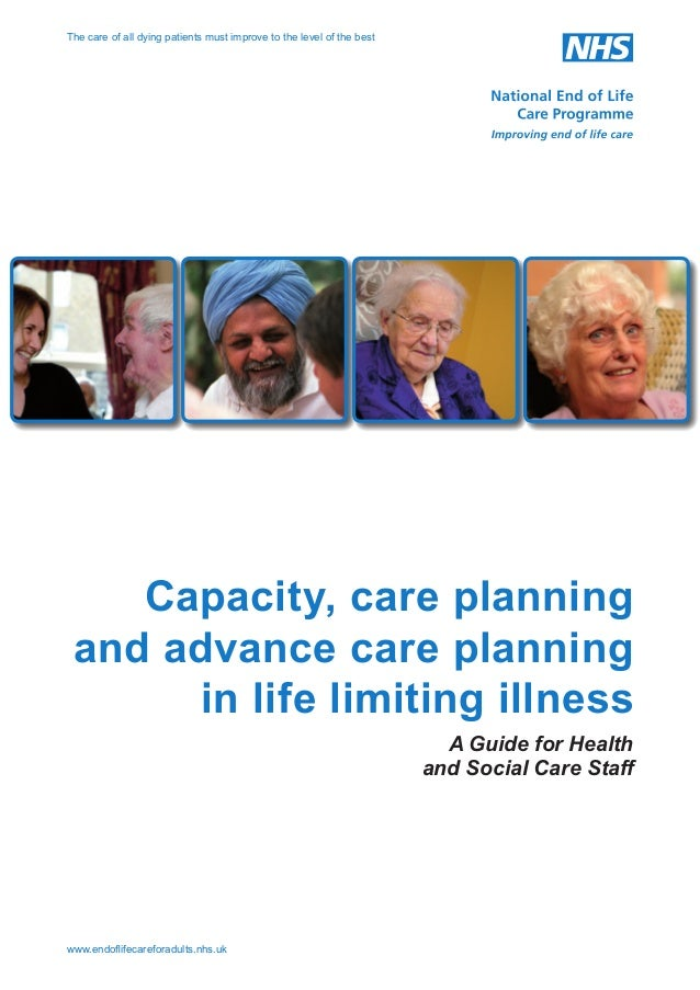 The care of all dying patients must improve to the level of the best  Capacity, care planning and advance care planning in...