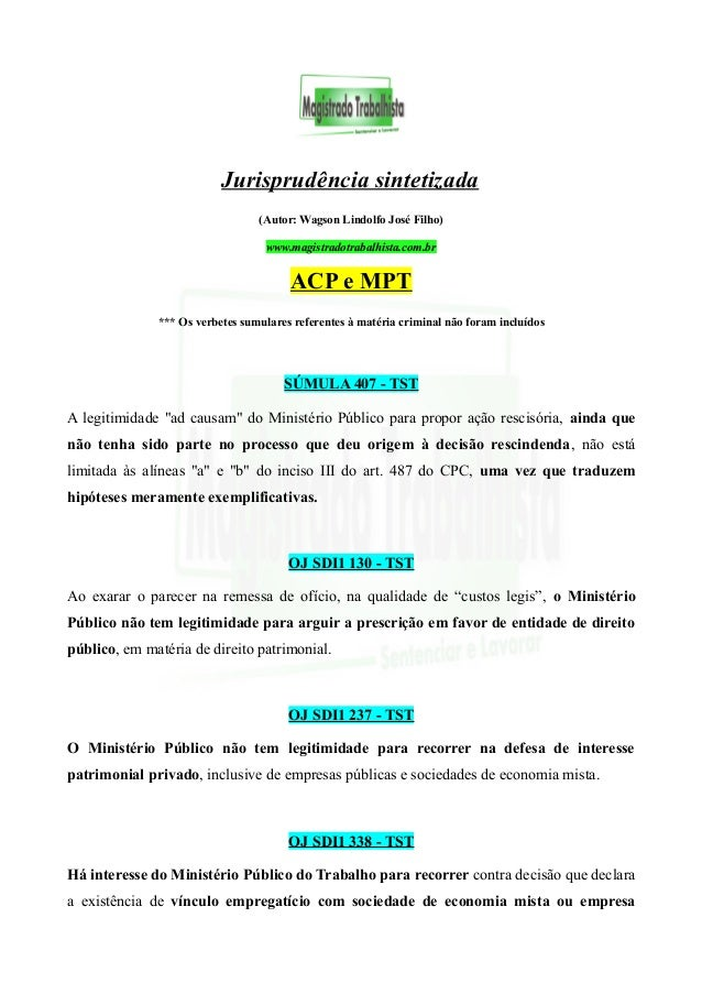 Jurisprudência sintetizada (Autor: Wagson Lindolfo José Filho) www.magistradotrabalhista.com.br ACP e MPT *** Os verbetes ...