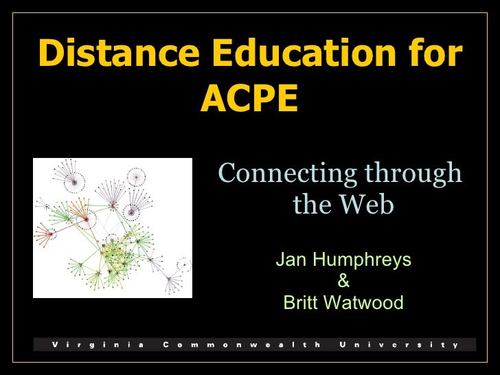 Distance Education for ACPE Connecting through  the Web Jan Humphreys & Britt Watwood