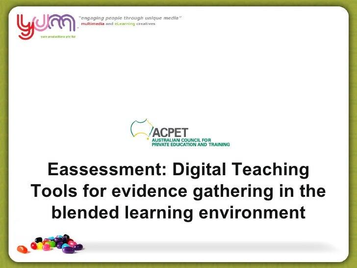 Eassessment: Digital TeachingTools for evidence gathering in the  blended learning environment