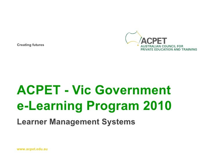 ACPET - Vic Government  e-Learning Program 2010 Learner Management Systems