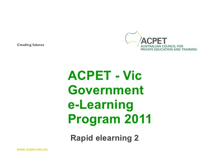 ACPET - Vic Government  e-Learning Program 2011 Rapid elearning 2