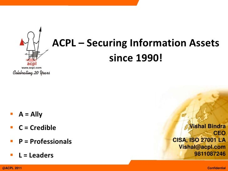 ACPL – Securing Information Assets                           since 1990!    A = Ally    C = Credible                    ...