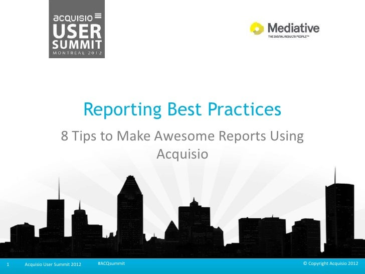 Reporting Best Practices                   8 Tips to Make Awesome Reports Using                                  Acquisio1...
