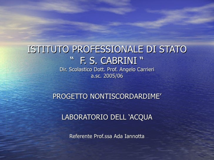 """ISTITUTO PROFESSIONALE DI STATO """"  F. S. CABRINI """" Dir. Scolastico Dott. Prof. Angelo Carrieri a.sc. 2005/06 PROGETTO NONT..."""