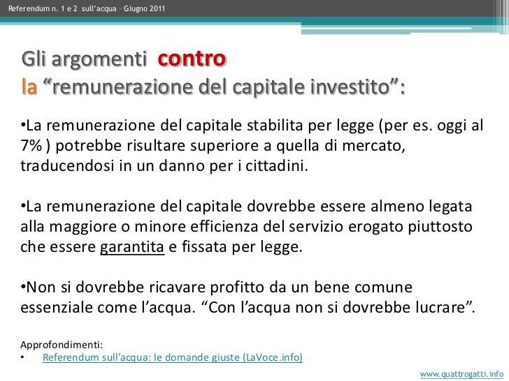 •La remunerazione del capitale stabilita per legge (per es. oggi al 7% ) potrebbe risultare superiore a quella di mercato,...
