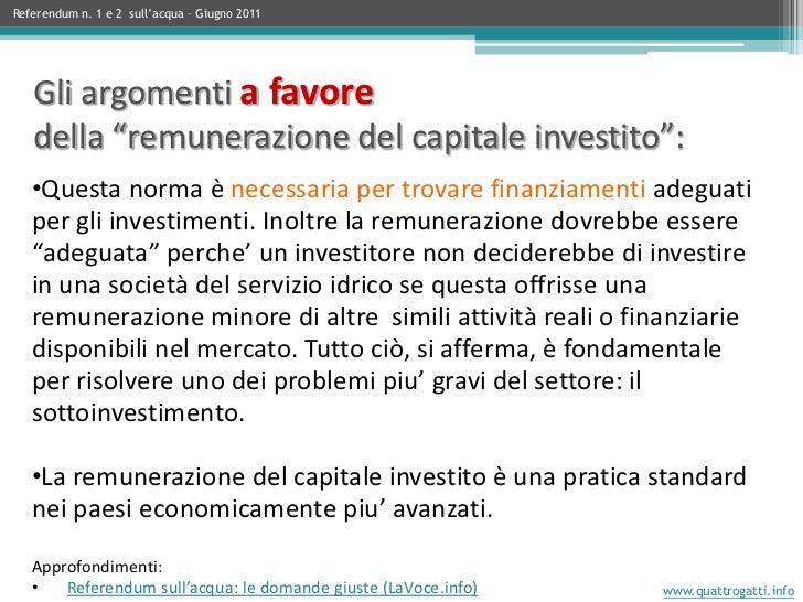 •Questa norma è necessaria per trovare finanziamenti adeguati per gli investimenti. Inoltre la remunerazione dovrebbe esse...