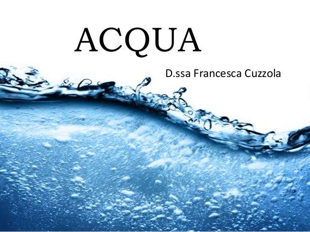 ACQUA D.ssa Francesca Cuzzola