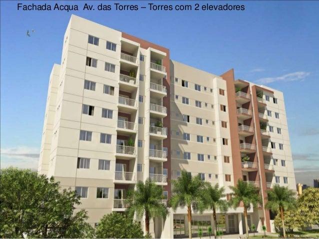 Fachada Acqua Av. das Torres – Torres com 2 elevadores