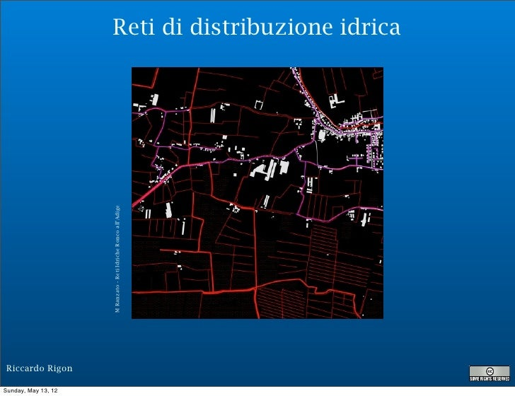 Reti di distribuzione idrica                     M Ranzato - Reti Idriche Ronco all'Adige Riccardo RigonSunday, May 13, 12