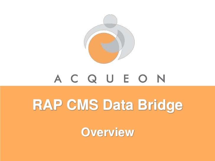 RAP CMS Data Bridge<br />Overview<br />