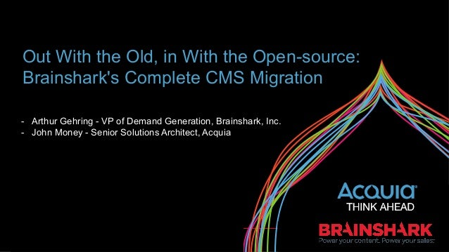 Out With the Old, in With the Open-source: Brainshark's Complete CMS Migration -  Arthur Gehring - VP of Demand Generation...