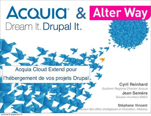 Acquia Cloud Extend pour l'hébergement de vos projets Drupal • Cyril Reinhard • Southern Regional Director Acquia • Jean S...