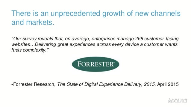 """There is an unprecedented growth of new channels and markets. """"Our survey reveals that, on average, enterprises manage 268..."""