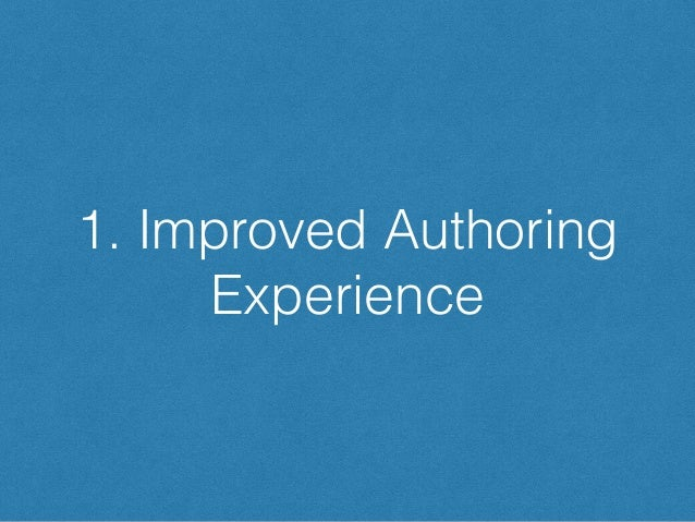 1. Improved Authoring Experience
