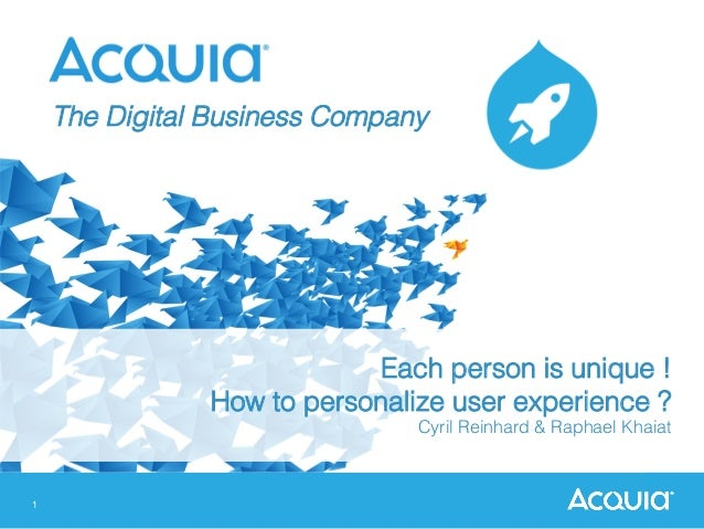 1 Each person is unique ! ! How to personalize user experience ?! Cyril Reinhard & Raphael Khaiat! ! The Digital Business ...