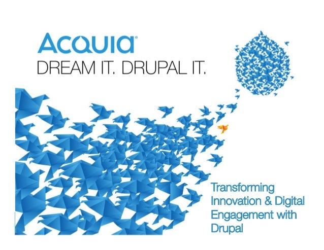 1 Transforming Innovation & Digital Engagement with Drupal