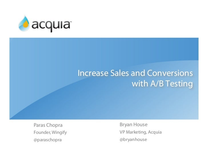 Increase Sales and Conversions                                  with A/B TestingParas Chopra                  Bryan HouseF...