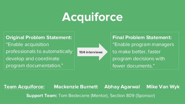 "Acquiforce Original Problem Statement: ""Enable acquisition professionals to automatically develop and coordinate program d..."
