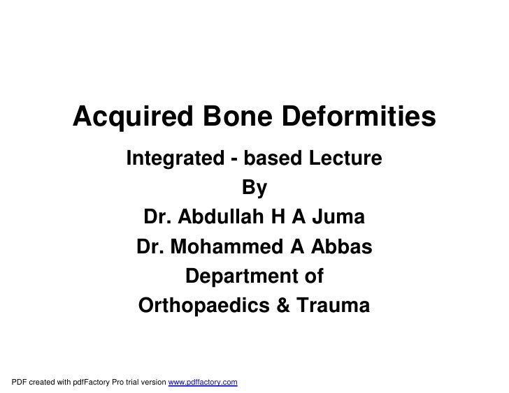 Acquired Bone Deformities                                 Integrated - based Lecture                                      ...