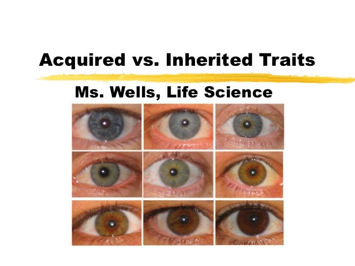 Acquired and Inherited Traits