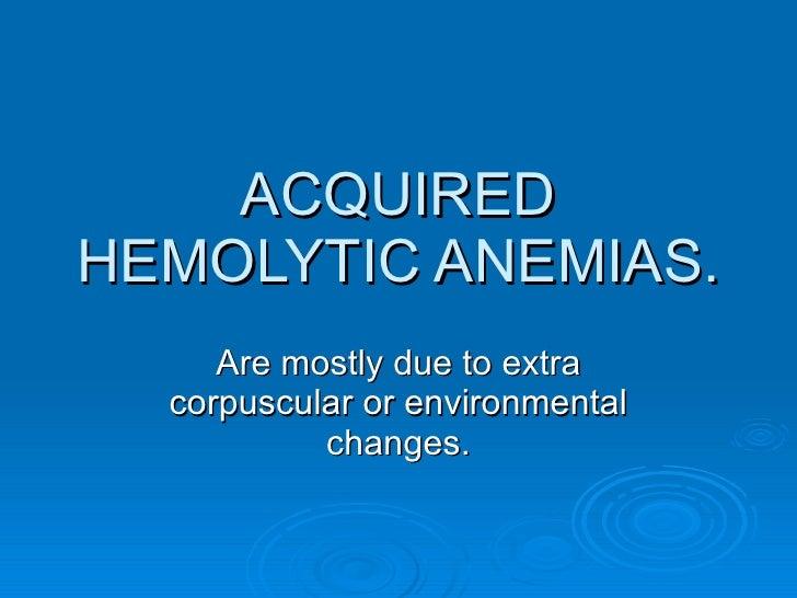 Acquired hemolytic anemia Slide 2