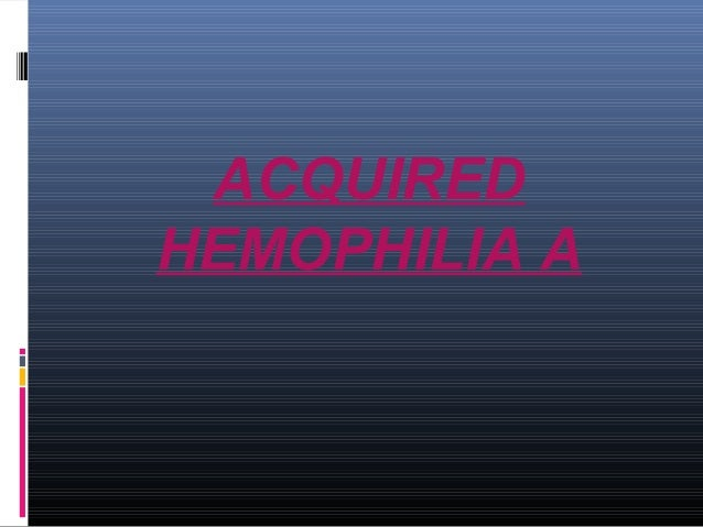 ACQUIRED  HEMOPHILIA A