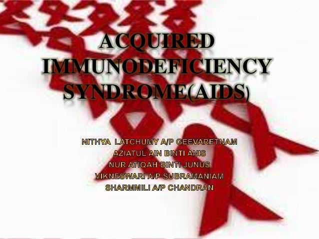ACQUIREDIMMUNODEFICIENCY  SYNDROME(AIDS)