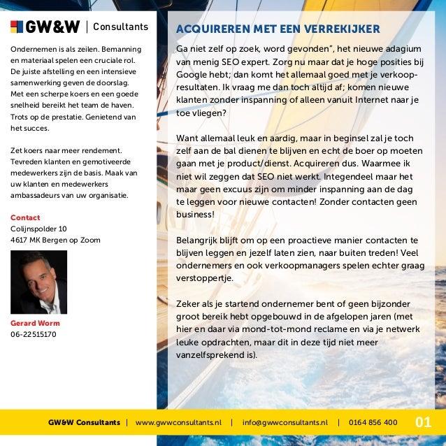 GW&W  Consultants  Ondernemen is als zeilen. Bemanning en materiaal spelen een cruciale rol. De juiste afstelling en een i...