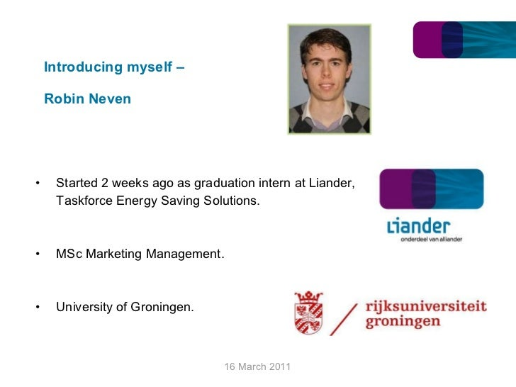 Introducing myself –  Robin Neven <ul><li>Started 2 weeks ago as graduation intern at Liander, </li></ul><ul><li>Taskforce...