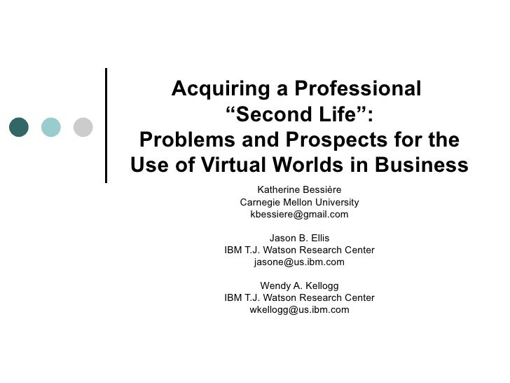 "Acquiring a Professional           ""Second Life"":  Problems and Prospects for the Use of Virtual Worlds in Business       ..."