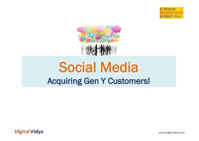 www.digitalvidya.com Social Media Acquiring Gen Y Customers!