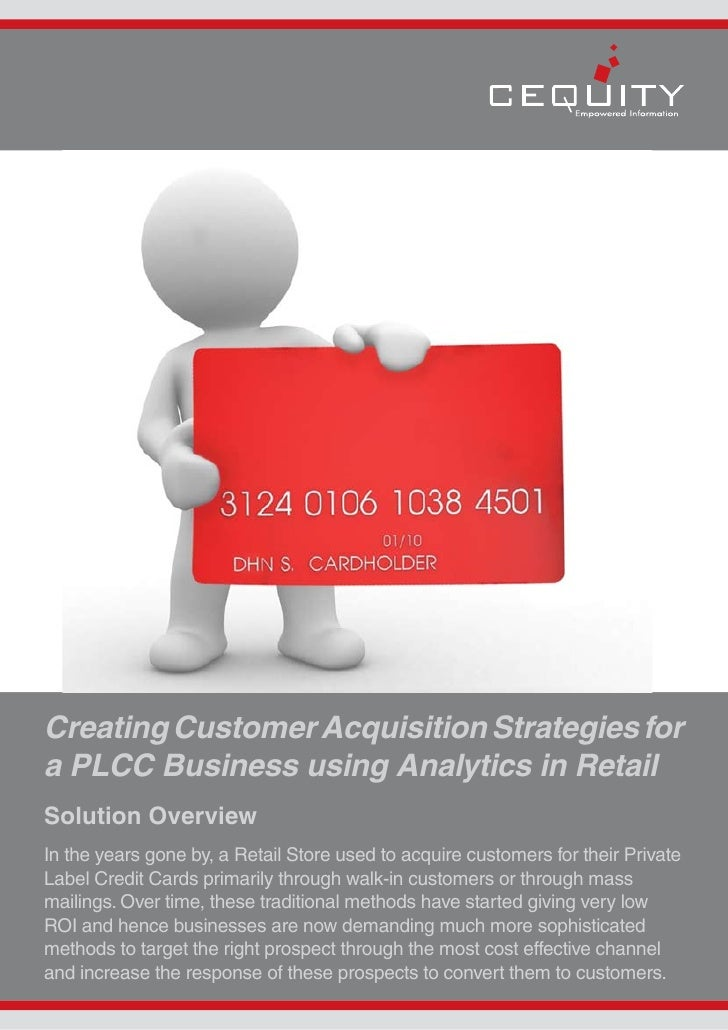 Creating Customer Acquisition Strategies for a PLCC Business using Analytics in Retail Solution Overview In the years gone...