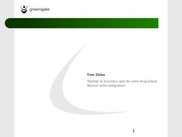 Yves ZiebaRéaliser le business case de votre AcquisitionRéussir votre intégration1