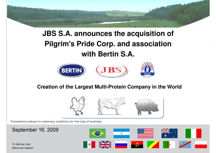 JBS S.A. announces the acquisition of                          Pilgrim's Pride Corp. and association                      ...