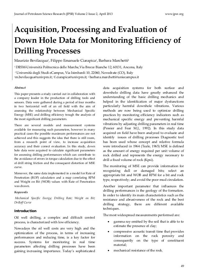 Acquisition, processing and evaluation of down hole data for