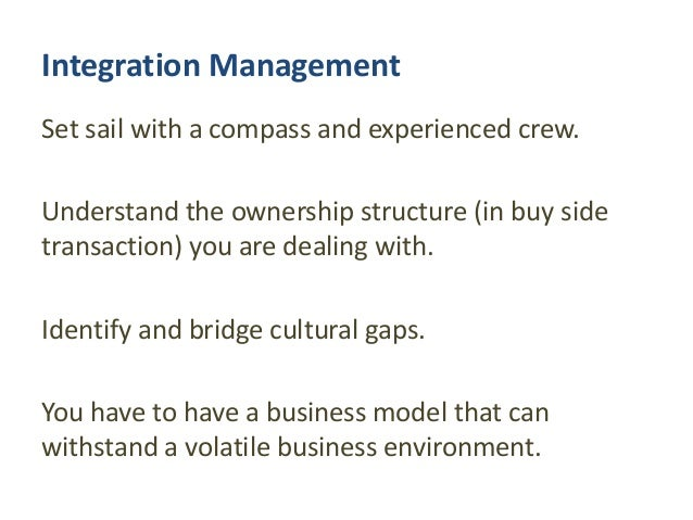 Set sail with a compass and experienced crew. Understand the ownership structure (in buy side transaction) you are dealing...